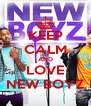 KEEP CALM AND LOVE NEW BOYZ - Personalised Poster A4 size