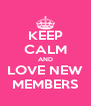 KEEP CALM AND LOVE NEW MEMBERS - Personalised Poster A4 size