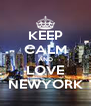 KEEP CALM AND LOVE NEWYORK - Personalised Poster A4 size