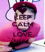 KEEP CALM AND LOVE NIAL - Personalised Poster A4 size