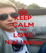 KEEP CALM AND LOVE Nial Horan - Personalised Poster A4 size