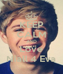 KEEP CALM AND Love Niall 4 Eva - Personalised Poster A4 size
