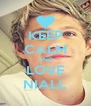 KEEP CALM AND LOVE NIALL - Personalised Poster A4 size
