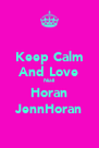 Keep Calm And Love Niall Horan JennHoran - Personalised Poster A4 size