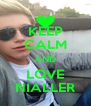 KEEP CALM AND LOVE NIALLER - Personalised Poster A4 size