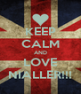 KEEP CALM AND LOVE NIALLER!!! - Personalised Poster A4 size