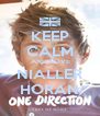KEEP CALM  AND LOVE NIALLER HORAN - Personalised Poster A4 size