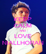 KEEP CALM AND LOVE NIALLHORAN - Personalised Poster A4 size