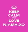 KEEP CALM AND LOVE NIAMH,XO - Personalised Poster A4 size