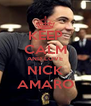 KEEP CALM AND LOVE NICK AMARO - Personalised Poster A4 size