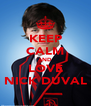 KEEP CALM AND LOVE NICK DUVAL - Personalised Poster A4 size