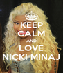 KEEP CALM AND LOVE NICKI MINAJ - Personalised Poster A4 size