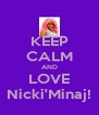 KEEP CALM AND LOVE Nicki'Minaj! - Personalised Poster A4 size