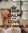 KEEP CALM AND LOVE NICKI MINAJ♥ - Personalised Poster A4 size