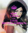 KEEP CALM AND LOVE NICOLA ROBERTS - Personalised Poster A4 size
