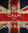 KEEP CALM AND LOVE NICOLAS BARBARO - Personalised Poster A4 size
