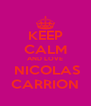 KEEP CALM AND LOVE  NICOLAS CARRION - Personalised Poster A4 size