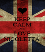 KEEP CALM AND LOVE NICOLETTA - Personalised Poster A4 size