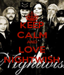 KEEP CALM AND LOVE NIGHTWISH - Personalised Poster A4 size