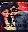 KEEP CALM AND LOVE NIKASAGAR - Personalised Poster A4 size