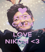 KEEP CALM AND LOVE NIKCSI <3 - Personalised Poster A4 size