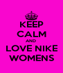 KEEP CALM AND  LOVE NIKE WOMENS - Personalised Poster A4 size