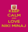KEEP CALM AND LOVE NIKI MINAJ - Personalised Poster A4 size