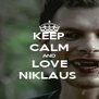 KEEP CALM AND LOVE NIKLAUS  - Personalised Poster A4 size