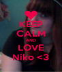 KEEP CALM AND LOVE Niko <3 - Personalised Poster A4 size