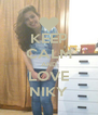 KEEP CALM AND LOVE NIKY - Personalised Poster A4 size