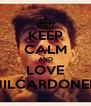 KEEP CALM AND LOVE NILCARDONER - Personalised Poster A4 size
