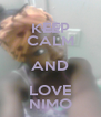 KEEP CALM AND LOVE NIMO - Personalised Poster A4 size