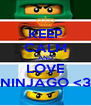 KEEP CALM AND LOVE NINJAGO <3 - Personalised Poster A4 size