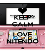 KEEP CALM AND LOVE NITENDO - Personalised Poster A4 size