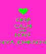 KEEP CALM AND LOVE NIYA JOHNSON - Personalised Poster A4 size