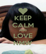 KEEP CALM AND LOVE NMW - Personalised Poster A4 size