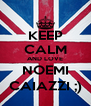 KEEP CALM AND LOVE NOEMI CAIAZZI ;) - Personalised Poster A4 size