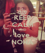 KEEP CALM AND love NOHA - Personalised Poster A4 size