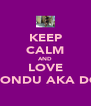 KEEP CALM AND LOVE NONDU AKA DQ - Personalised Poster A4 size