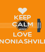 KEEP CALM AND LOVE NONIASHVILI - Personalised Poster A4 size