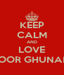 KEEP CALM AND LOVE NOOR GHUNAIM - Personalised Poster A4 size