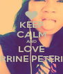 KEEP CALM AND LOVE NORRINE PETERIKA - Personalised Poster A4 size