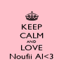 KEEP CALM AND LOVE Noufii Al<3 - Personalised Poster A4 size