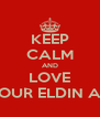 KEEP CALM AND LOVE NOUR ELDIN ALI - Personalised Poster A4 size