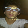 KEEP CALM AND LOVE NOUSH - Personalised Poster A4 size