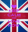 KEEP CALM AND LOVE NOW - Personalised Poster A4 size