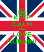 KEEP CALM AND LOVE NURAINI - Personalised Poster A4 size
