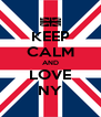 KEEP CALM AND LOVE NY - Personalised Poster A4 size