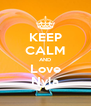 KEEP CALM AND Love Nyla - Personalised Poster A4 size