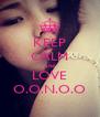 KEEP CALM and LOVE O.O.N.O.O - Personalised Poster A4 size
